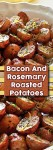 Roasted Potatoes with Bacon and Rosemary – This is a simple recipe for some of the most delicious potatoes that you will ever try.