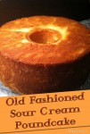 Recipe for Old-fashioned Sour Cream Pound Cake – Some things you just can not improve on. The recipe for this cake is one of those things.